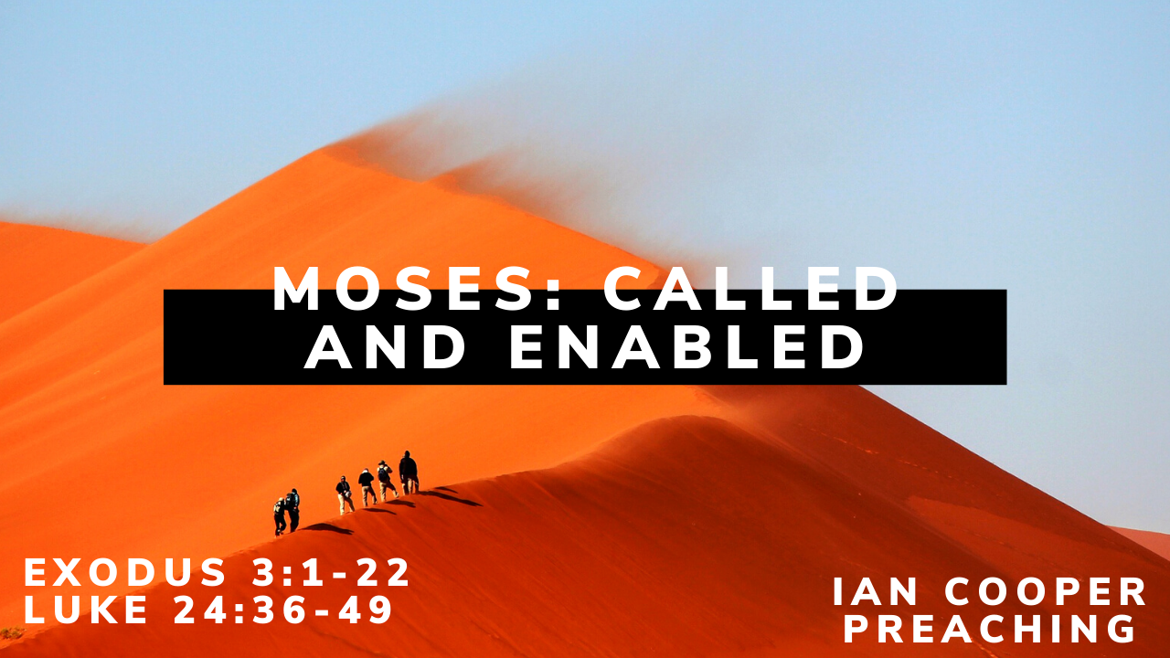 Moses: Called and Enabled