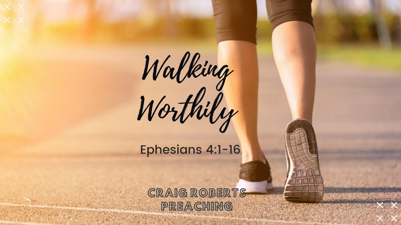 Walking Worthily