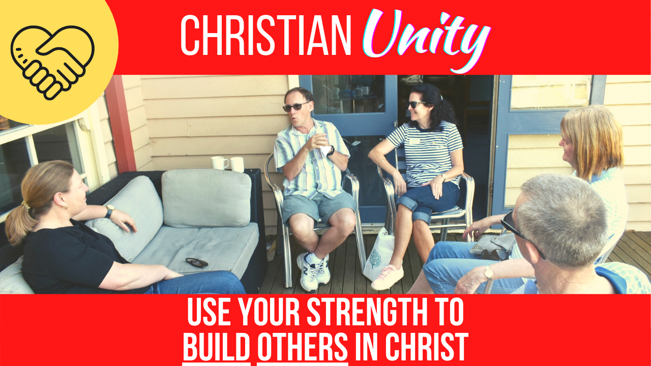 Use Your Strength To Build Others In Christ