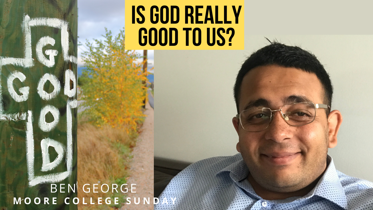 Is God Really Good To Us?